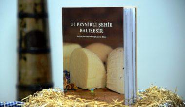 50 peynirli şehir Balıkesir'in peynirleri kitap oldu